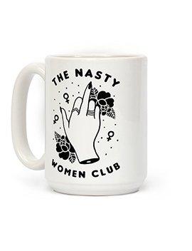 Look Human The Nasty Women Club White 15 Ounce Ceramic Coffee Mug by Look Human