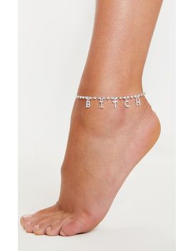 Silver Bitch Diamante Anklet  by Prettylittlething