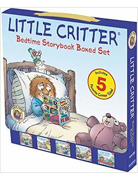 Little Critter: Bedtime Storybook Boxed Set: 5 Favorite Critter Tales! by Mercer Mayer