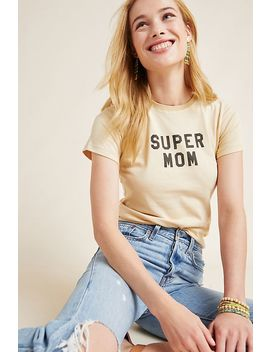 Super Mom Graphic Tee by The Bee & The Fox