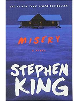 Misery: A Novel by Stephen King