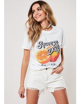 White Squeeze The Day Graphic T Shirt by Missguided