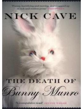 The Death Of Bunny Munro By Nick Cave. 9781847677631 by Ebay Seller