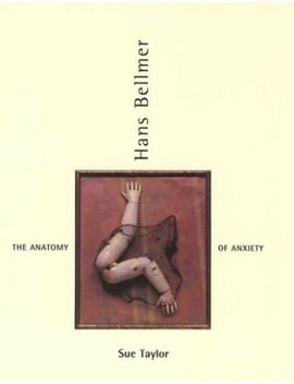 Hans Bellmer : The Anatomy Of Anxiety, Paperback By Taylor, Sue, Isbn 0262700... by Ebay Seller