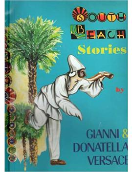South Beach Stories by Donatella Versace