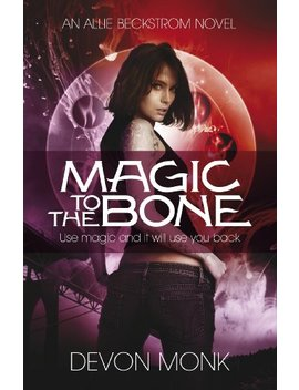 Magic To The Bone (Allie Beckstrom Book 1)       by Devon Monk