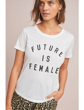 The Future Is Female Tee by Anthropologie