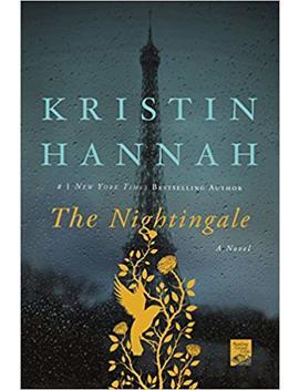 The Nightingale: A Novel by Kristin Hannah