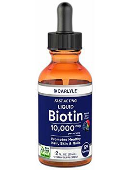 Carlyle Liquid Biotin 10000mcg 2 Oz Liquid Drops | Max Strength | For Hair, Strong Nails, Beautiful Skin | Vegetarian, Non Gmo, Gluten Free Vitamin by Carlyle
