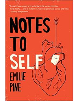Notes To Self: Essays by Emilie Pine