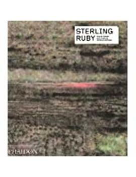 Sterling Ruby  (Paperback) by Jessica Morgan (Author), Et Al.