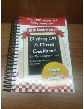 Preowned Dining On A Dime Cookbook Revised 20th Anniversary Edition Tawra Kellam by Ebay Seller