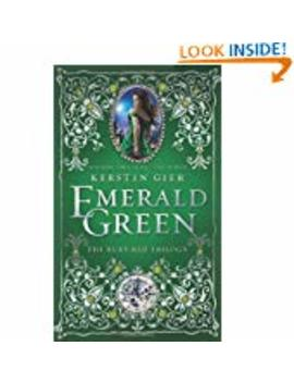 Emerald Green (The Ruby Red Trilogy)  (Hardcover) by Por Kerstin Gier (Author), Anthea Bell (Translator)