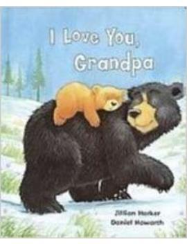 I Love You Grandpa (Padded Large Learner) by Jillian Harker