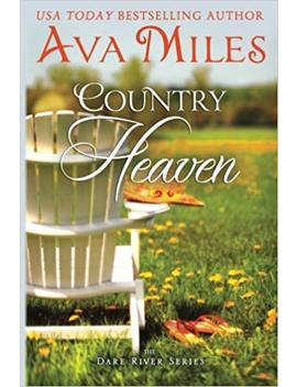 Country Heaven (Dare River) by Ava Miles