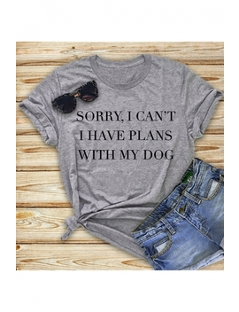 Sorry I Can't I Have Plans With My Dog Print Short Sleeve Cotton Tee by Beautiful Halo