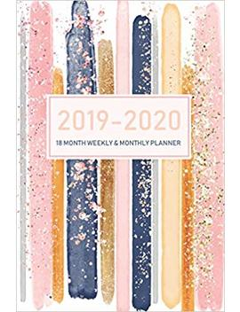 2019 2020 18 Month Weekly And Monthly Planner: Daily Weekly Monthly Calendar Planner For To Do List And Academic Agenda Schedule Organizer | June 2019 ... 2019 Through December 2020 18 Month Calendar) by M.H. Angelica