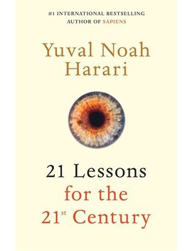 21-lessons-for-the-21st-century by yuval-noah-harari