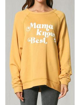 Mama Knows Best Boyfriend Fit Sweatshirt by Shipwreck