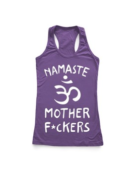 Namaste Mother Fuckers by Human