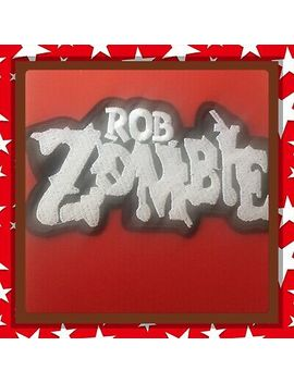 🇨🇦 Rob Zombie Logo Heavy Metal Embroidered  Patch Sew On/Stick On /New 🇨🇦 by Unbranded