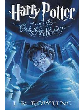 Harry Potter And The Order Of The Phoenix: Book 5 by J. K. Rowling