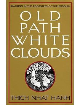 Old Path White Clouds by Thich Nhat Hanh