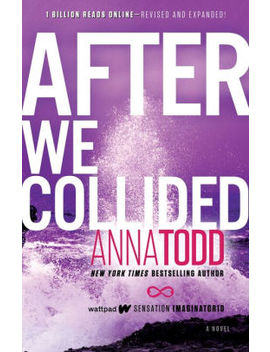 After We Collided (After Series #2) by Anna Todd