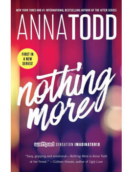 Nothing More by Anna Todd