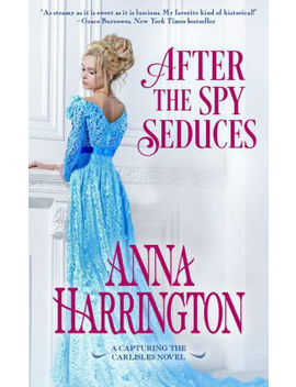 After The Spy Seduces by Anna Harrington