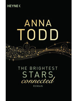 The Brightest Stars   Connected: Roman by Anna Todd