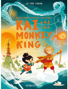 Kai And The Monkey King by Joe Todd Stanton