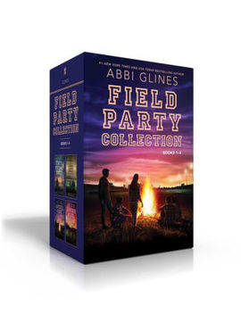 Field Party Collection Books 1 4: Until Friday Night; Under The Lights; After The Game; Losing The Field by Abbi Glines
