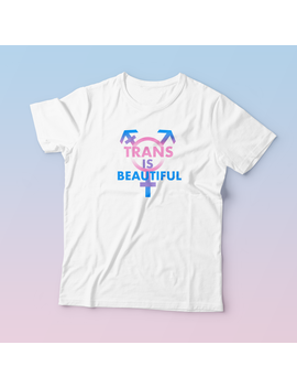 """Trans Is Beautiful' Shirts by Aesthentials"
