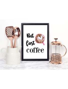 But First Coffee Print, Wall Art Print, Kitchen Print, Coffee Wall Art, Kitchen Wall Art, Kitchen Art Work, Kitchen Decor, Coffee Lover Gift by Etsy