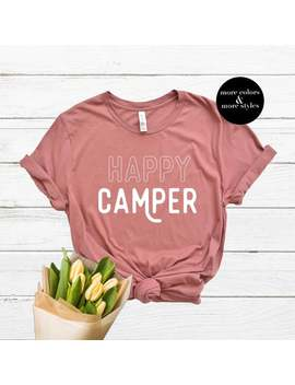 Happy Camper | Happy Camper Shirt | Wanderlust Sweatshirt | Camping Hoodie | Hipster Tank Top | Camping Gear | Tumblr Tee | Gift | T Shirt by Etsy