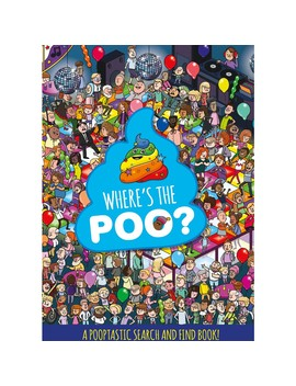 Where's The Poo? A Pooptastic Search And Find Book by Hachette Children's Group