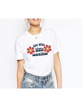 Itty Bitty Titty Committee Shirt, Itty Bitty Titti Committee T Shirt, 70s Clothing, 70s Tshirt, Hippie Clothes, Boob T Shirt, Tittie Shirt by Etsy