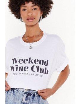Weekend Wine Club Graphic Tee by Nasty Gal
