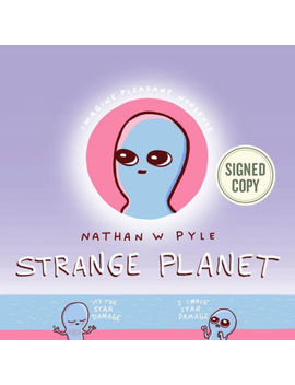 Strange Planet (Signed Book) by Nathan W. Pyle