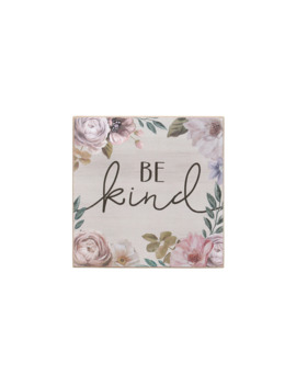 "6"" White Be Kind Floral Tabletop Sign By Ashland® by Ashland"