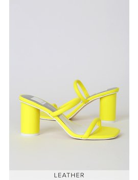 Noles Neon Yellow Leather High Heel Sandals by Dolce Vita