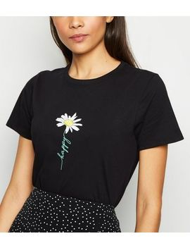 Black Happy Daisy Slogan T Shirt by New Look