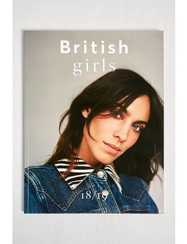 British Girls Magazine Issue #4   2018/19 by Urban Outfitters