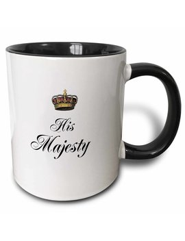 His Majesty Part Of A His And Hers Mr And Mrs Couples Gift Set Funny Humorous Royal King Humor Coffee Mug by East Urban Home
