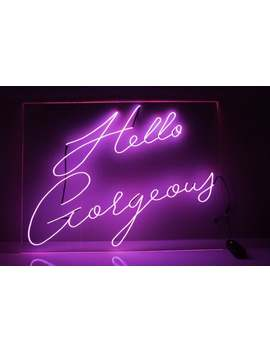 Hello Gorgeous Neon Sign  El Wire 18 X 24 Inch by Etsy