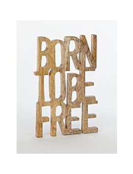 Born To Be Free Plaque by Asda