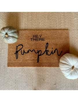 Hey There Pumpkin Doormat Fall Decoration Halloween Decor Pumpkin Decor Custom Doormat Welcome May Coir Mat Cute Door Mat Fall Doormat by Etsy