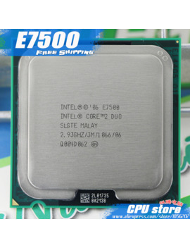 Intel Core 2 Duo E7500 Processor 2.93 G Hz/ 3 M /1066 M Hz Desktop Lga775 Cpu (Working 100% Free Shipping), Sell E7300 E7400 E7500 by Ali Express.Com
