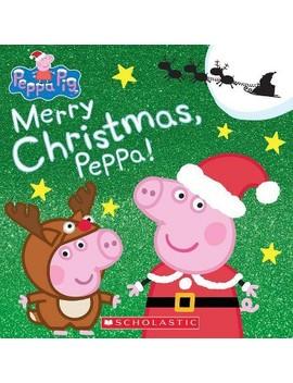Merry Christmas, Peppa!   (Peppa Pig) (Paperback) by (Peppa Pig) (Paperback)